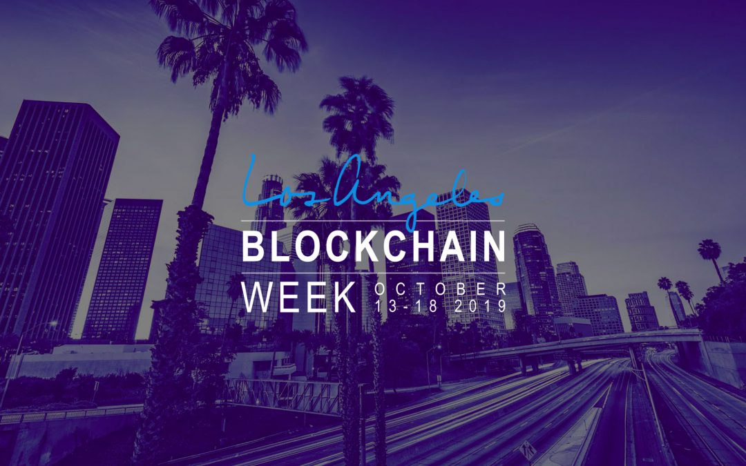 LA Blockchain Week Set to Takeover Los Angeles After Blockchain's Biggest Summer To-Date and EAK is a Media partner!